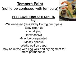 Tempera Paint (not to be confused with tempura)