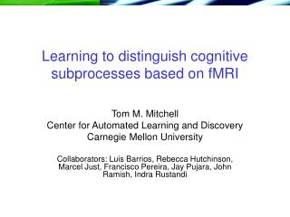 Learning to distinguish cognitive subprocesses based on fMRI