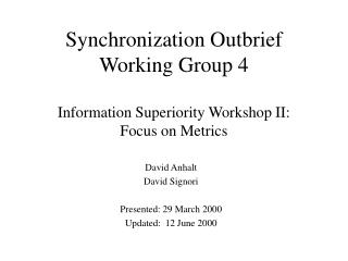 Synchronization Outbrief  Working Group 4 Information Superiority Workshop II: Focus on Metrics