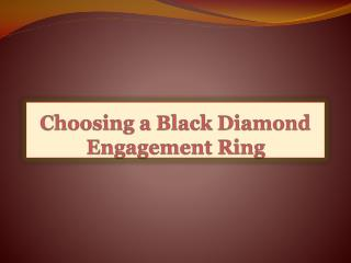 Choosing a Black Diamond Engagement Ring