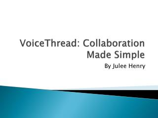 VoiceThread: Collaboration Made Simple