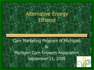 Alternative Energy Ethanol