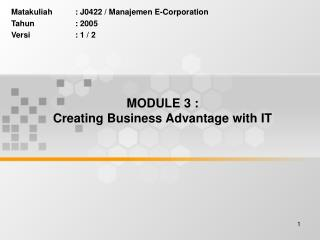 MODULE 3 : Creating Business Advantage with IT