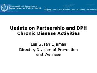 Update on Partnership and DPH Chronic Disease Activities