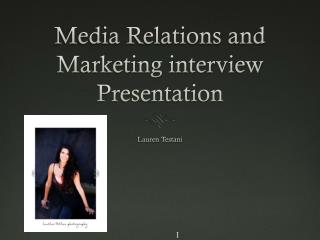 Media Relations and Marketing interview Presentation