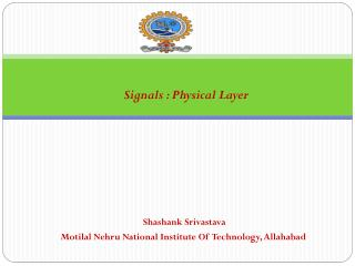Signals : Physical Layer