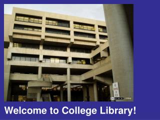 Welcome to College Library!