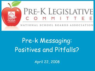 Pre-k Messaging:  Positives and Pitfalls? April 22, 2008