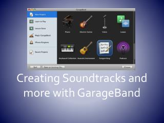 Creating Soundtracks and more with  GarageBand