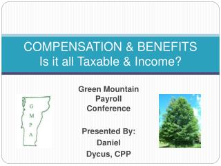 COMPENSATION & BENEFITS Is it all Taxable & Income?