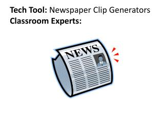 Tech Tool:  Newspaper Clip Generators Classroom Experts: