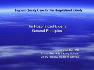 The Hospitalized Elderly:  General Principles