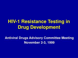 HIV-1 Resistance Testing in Drug Development