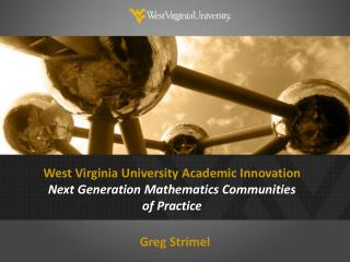 West Virginia University  Academic Innovation Next Generation Mathematics Communities of Practice