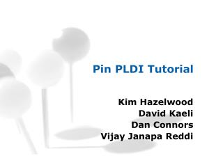 Pin PLDI Tutorial
