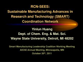 RCN-SEES:  Sustainable Manufacturing Advances in Research and Technology (SMART)