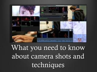 What you need to know about camera shots and techniques