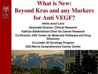 What is New: Beyond Kras and any Markers for Anti VEGF?