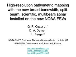 High-resolution bathymetric mapping with the new broad-bandwidth, split-beam, scientific, multibeam sonar installed on t