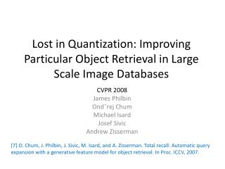 Lost in Quantization: Improving Particular Object Retrieval in Large Scale Image Databases