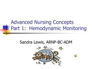 Advanced Nursing Concepts Part 1:  Hemodynamic Monitoring