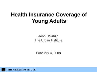 Health Insurance Coverage of Young Adults