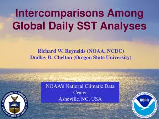 Intercomparisons Among Global Daily SST Analyses