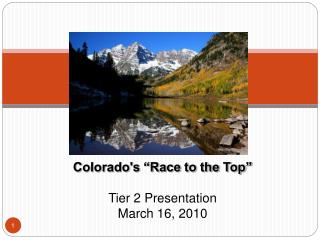 "Colorado's ""Race to the Top""   Tier 2 Presentation March 16, 2010"