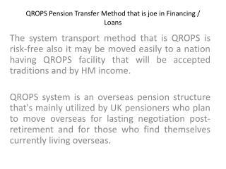 QROPS Pension Transfer Method that is joe in Financing / Loa