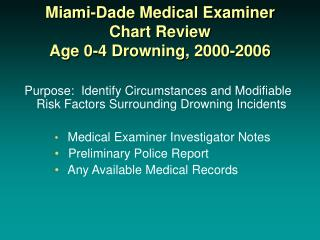 Miami-Dade Medical Examiner  Chart Review Age 0-4 Drowning, 2000-2006