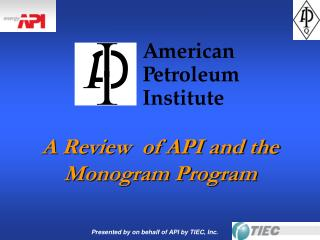 A Review  of API and the Monogram Program