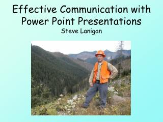 Effective Communication with  Power Point Presentations Steve Lanigan