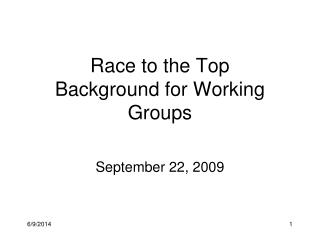Race to the Top  Background for Working Groups