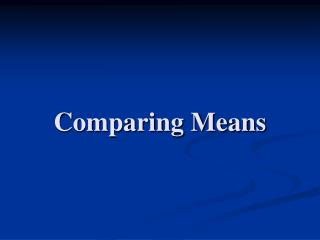 Comparing Means