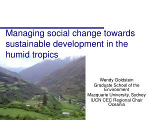 Managing social change towards sustainable development in the humid tropics