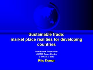 Sustainable trade:  market place realities for developing countries