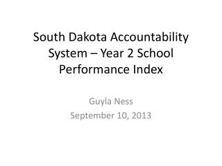 South Dakota Accountability System – Year 2 School Performance Index