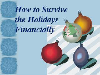 How to Survive  the Holidays  Financially