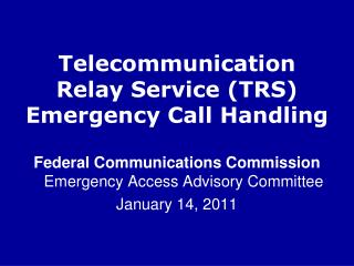 Telecommunication  Relay Service (TRS) Emergency Call Handling