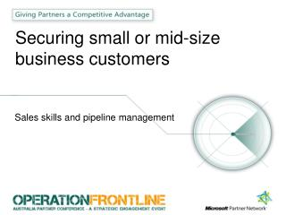 Securing  small or mid-size business customers