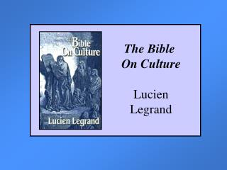 The Bible  On Culture  Lucien  Legrand