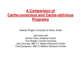 A Comparison of  Cache-conscious and Cache-oblivious Programs