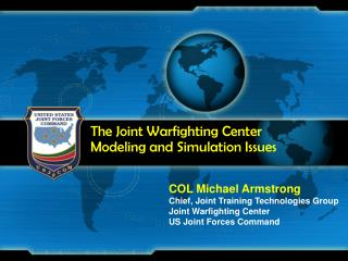 The Joint Warfighting Center Modeling and Simulation Issues