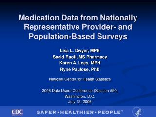 Medication Data from Nationally Representative Provider- and Population-Based Surveys