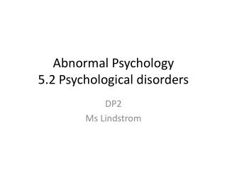 Abnormal Psychology 5.2  Psychological  disorders