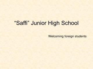 """Saffi"" Junior High School Welcoming foreign students"
