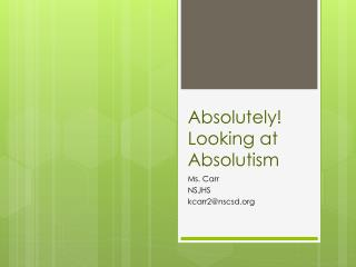 Absolutely! Looking at Absolutism