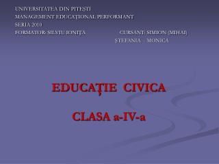 EDUCA Ţ IE  CIVICA CLASA a-IV-a