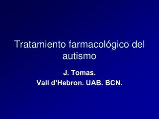 Tratamiento farmacológico del autismo
