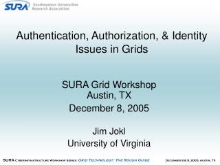 Authentication, Authorization, & Identity Issues in Grids